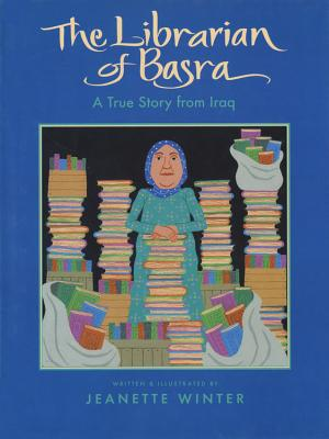 The Librarian Of Basra By Winter, Jeanette/ Winter, Jeanette (ILT)